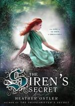 The Siren's Secret : The Shapeshifter's Secret - Heather Ostler