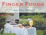 Finger Foods : Elegant Treats and Bite-Sized Eats for Every Occasion - Joyce Whiting