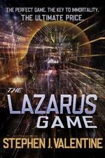 The Lazarus Game - Stephen J Valentine
