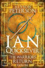 Ian Quicksilver : The Warrior's Return - Alyson Peterson