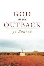 God in the Outback - Jo Bourne
