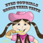 Even Cowgirls Brush Their Teeth - Cj Machado