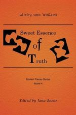 Sweet Essence of Truth - Shirley Ann Williams