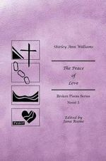 The Peace of Love : Broken Pieces Series - Shirley Ann Williams