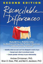 Reconcilable Differences : Rebuild Your Relationship by Rediscovering the Partner You Love - Andrew Christensen