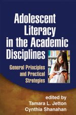 Adolescent Literacy in the Academic Disciplines : General Principles and Practical Strategies