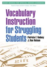 Vocabulary Instruction for Struggling Students - Patricia F. Vadasy