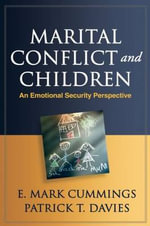 Marital Conflict and Children : An Emotional Security Perspective - E. Mark Cummings