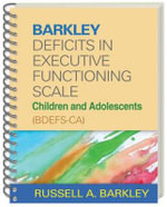 Barkley Deficits in Executive Functioning Scale--Children and Adolescents (BDEFS-CA) : Children and Adolescents (BDEFS-CA) - Russell A. Barkley