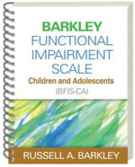Barkley Functional Impairment Scale--Children and Adolescents (BFIS-CA) - Russell A. Barkley