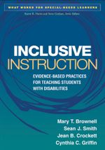 Inclusive Instruction : Evidence-Based Practices for Teaching Students with Disabilities - Mary T. Brownell