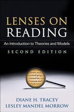 Lenses on Reading, Second Edition : An Introduction to Theories and Models - Diane H. Tracey