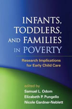 Infants, Toddlers, and Families in Poverty : Research Implications for Early Child Care
