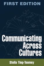 Communicating Across Cultures - Stella Ting-Toomey