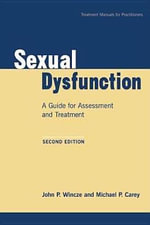 Sexual Dysfunction, Second Edition : A Guide for Assessment and Treatment - John P. Wincze