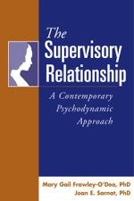 The Supervisory Relationship : A Contemporary Psychodynamic Approach - Mary Gail Frawley-O'Dea