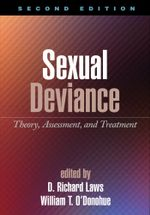 Sexual Deviance, Second Edition : Theory, Assessment, and Treatment