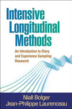 Intensive Longitudinal Methods : An Introduction to Diary and Experience Sampling Research - Niall Bolger