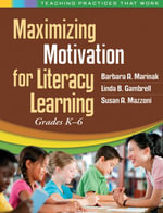 Maximizing Motivation for Literacy Learning : Grades K-6 - Barbara A. Marinak