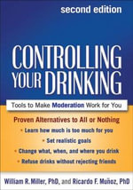 Controlling Your Drinking : Tools to Make Moderation Work for You - William R. Miller