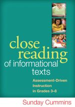 Close Reading of Informational Texts : Assessment-Driven Instruction in Grades 3-8 - Sunday Cummins