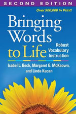 Bringing Words to Life : Robust Vocabulary Instruction - Isabel L. Beck