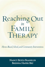 Reaching Out in Family Therapy : Home-Based, School, and Community Interventions - Nancy Boyd-Franklin