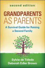 Grandparents as Parents : A Survival Guide for Raising a Second Family - Sylvie Brown