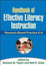 Handbook of Effective Literacy Instruction : Research-Based Practice K-8 - Barbara M. Taylor