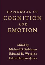 Handbook of Cognition and Emotion : A 21-Day Program for Creating Emotional Prosperity