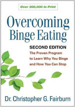Overcoming Binge Eating, Second Edition : The Proven Program to Learn Why You Binge and How You Can Stop - Christopher G. Fairburn