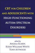 CBT for Children and Adolescents with High-Functioning Autism Spectrum Disorders - Angela Scarpa