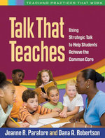 Talk That Teaches : Using Strategic Talk to Help Students Achieve the Common Core - Jeanne R. Paratore