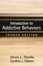 Introduction to Addictive Behaviors : Implications for Health and Mental Health - Dennis L. Thombs
