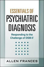 Essentials of Psychiatric Diagnosis - Allen Frances
