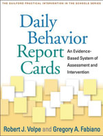 Daily Behavior Report Cards : An Evidence-Based System of Assessment and Intervention - Robert J. Volpe