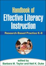 Handbook of Effective Literacy Instruction : Research-Based Practice K-8