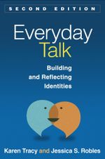 Everyday Talk, Second Edition : Building and Reflecting Identities - Karen Tracy