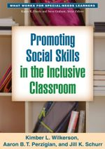 Promoting Social Skills in the Inclusive Classroom - Kimber L. Wilkerson