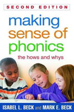 Making Sense of Phonics, Second Edition : The Hows and Whys - Isabel L. Beck