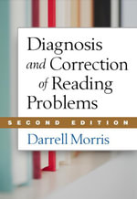 Diagnosis and Correction of Reading Problems, Second Edition - Darrell Morris