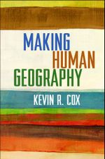 Making Human Geography - Kevin R. Cox