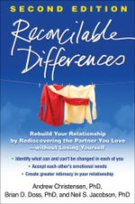 Reconcilable Differences, Second Edition : Rebuild Your Relationship by Rediscovering the Partner You Love--without Losing Yourself - Andrew Christensen