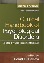 Clinical Handbook of Psychological Disorders : A Step-by-Step Treatment Manual : 5th Edition