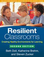 Resilient Classrooms, Second Edition : Creating Healthy Environments for Learning - Beth Doll