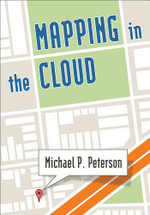 Mapping in the Cloud - Michael P. Peterson