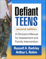 Defiant Teens, Second Edition : A Clinician's Manual for Assessment and Family Intervention - Russell A. Barkley