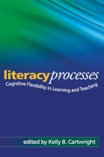 Literacy Processes : Cognitive Flexibility in Learning and Teaching