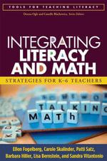 Integrating Literacy and Math : Strategies for K-6 Teachers - Ellen Fogelberg