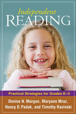 Independent Reading : Practical Strategies for Grades K-3 - Denise N. Morgan
